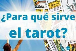 ¿Para que sirve el Tarot?